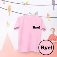 Tumblr Tee / T-Shirt / Kaos Wanita Lengan Pendek Bye Warna Pink