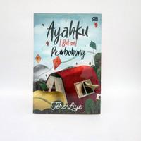 Novel Ayahku Bukan Pembohong - Tere Liye - ORIGINAL