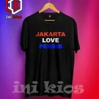 KAOS T-SHIRT DISTRO JAKARTA LOVE PERSIB