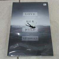 Buku Love Her Wild - Atticus