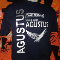 Kaos/Baju/T-Shirt Ayah Terbaik Lahir Di Bulan Agustus