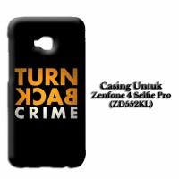 Casing ZENFONE 4 SELFIE PRO (ZD552KL) turn back crime Custom Hard Case