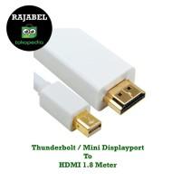 Kabel Thunderbolt / Mini Displayport To HDMI 1.8 Meter For Apple / NUC