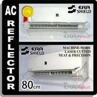reflektor / reflector / talang / penghalang angin AC / Era Shield 80cm