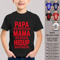 Kaos Baju Anak Tumblr SN-ASKTKT061 PAPA BERKERJA MAMA BERDOA 1-12 Thn