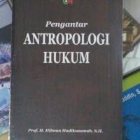 BUKU PENGANTAR ANTROPOLOGI HUKUM - HILMAN HADIKUSUMAH