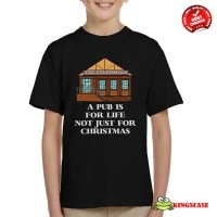 A Pub Is For Life Not Just Christmas T Shirt