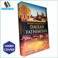 Bangkit dan Runtuhnya Daulah Fathimiyah ORI - Pustaka Al-Kautsar
