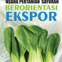 Buku Pertanian Usaha Pertanian Sayuran Berorientasi Ekspor
