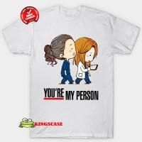 Greys Anatomy You re My Person T Shirt Segala Warna