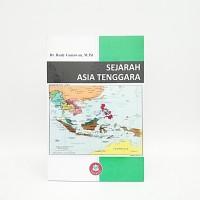 Buku Sejarah Asia Tenggara - Dr. Rudy Gunawan M.Pd