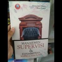 Buku MANAJEMEN SUPERVISI & KEPEMIMPINAN KEPALA SEKOLAH - Donni Juni P