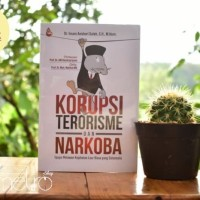 KORUPSI TERORISME Dan NARKOBA-Imam Anshori Saleh