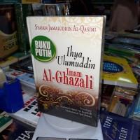 Buku Ihya 'Ulumuddin - Imam Al-Ghazali !!