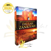Bangkit dan Runtuhnya DAULAH ZANKIYAH - Pustaka Al Kautsar