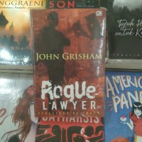 Rogue Lawyer Pengacara Bajingan - John Grisham