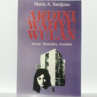 Novel ARDINI WAHYU WULAN - Maria A Sardjono