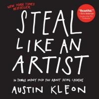 Steal Like an Artist -Austin Kleon (Buku berkualitas bagus)