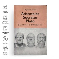ARISTOTELES, SOCRATES, PLATO: Sebuah Biografi