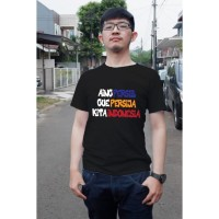 KAOS DISTRO GUE PERSIJA AING PERSIB KITA INDONESIA COMBED 30'S