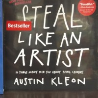 Austin Kleon - Steal Like An Artist