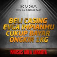 PROMO CASING EVGA CUKUP BAYAR ONGKIR 1KG (DG-77, DG-76, DG-75 & DG-73)