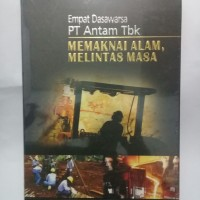 EMPAT DASAWARSA PT ATAM TBK MEMAKNAI ALAM,MELINTAS MASA