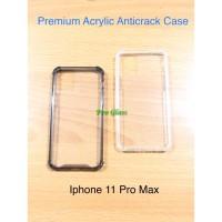 Iphone 11 PRO MAX Anticrack / Anti Crack / ACRYLIC Case Premium