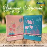 AL QURAN dan Terjemahan Terjemah Untk Muslimah Yasmina Kecil A6 Bordir