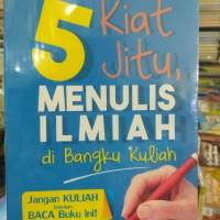 5 kiat jitu MENULIS ILMIAH di bangku Kuliah. by Desideria Cempaka wija