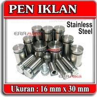 Pen Iklan 16 x 30 Stainless Steel / Baut Kaca 16x30 mm / Sign Board