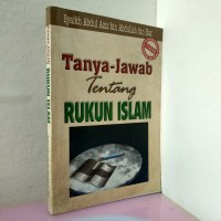 Tanya Jawab tentang RUKUN ISLAM Syaikh Abdul Aziz bin Abdullah bin Baz