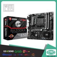 MURAH MSI B350M BAZOOKA SOCKET AM4 DDR4