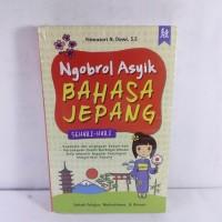Kamus Bahasa Jepang NGOBROL ASYIK BAHASA JEPANG SEHARI-HARI