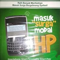 masuk surga modal HP Smartphone, Smart Personality, Smart Pray Arif H