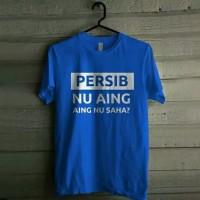 Baju Kaos Tshirt PERSIB NU AING NU SAHA Distro Combed 30s polyflex