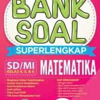 Bank Soal Superlengkap Matematika SD/MI Kelas 4, 5, & 6