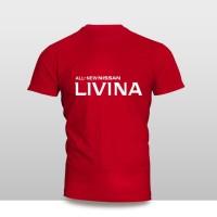Kaos Baju Pakaian MOBIL ALL NEW NISSAN LIVINA 2019 LOGO FONT