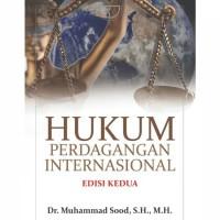 Buku HUKUM PERDAGANGAN INTERNASIONAL EDISI KEDUA Dr. Muhammad Sood,