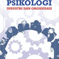 Buku Psikologi Industri dan Organisasi-Mustadin Tagala