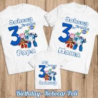 Kaos Ulang Tahun | Baju Couple Family Robocar Poli