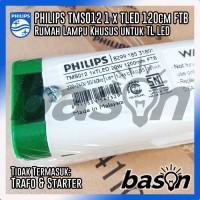 PHILIPS TMS012 1xTLED 20W 1200mm FTB - Rumah Lampu 120cm untuk TL LED