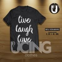 Kaos Baju Live Laugh Love Kaos Kutipan Motivasi
