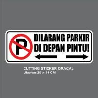 Cutting Sticker Dilarang Parkir didepan pintu 29x11cm bahan Oracal