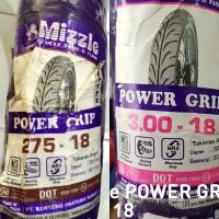 Paket Ban Mizzle Power Grip 2.75-18 & 3.00-18 Tubetype Bukan Tubeless