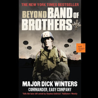 Beyond Band of Brothers Dick Winters