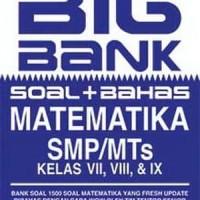 Big Bank Soal + Bahas Matematika SMP/MTs Kelas VII, VIII, & IX