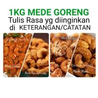 1KG Mede Goreng - Kacang Monyet Madu / Pedas / Wijen / Krispi Tepung