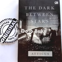 The Dark Between Stars by Atticus