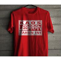 Baju Lebaran - Kaos Lebaran Tahun ini - Kaos Dagelan - Kaos Receh